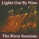 The River Sessions * by Lights Out by Nine (CD, Mar-2005, River Records (UK))