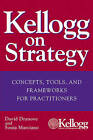 Kellogg on Strategy: Concepts, Tools, and Frameworks for Practitioners by Sonia Marciano, David Dranove (Hardback, 2005)