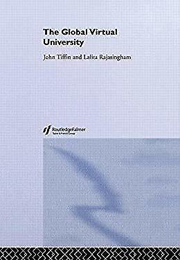 The Global Virtual University by Tiffin, John