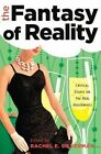 The Fantasy of Reality: Critical Essays on the Real Housewives by Peter Lang Publishing Inc (Hardback, 2015)