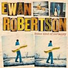 Ewan Robertson - Some Kind of Certainty