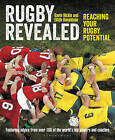 Rugby Revealed: Reaching Your Rugby Potential by Gavin Hickie, Eilidh Donaldson (Paperback, 2015)