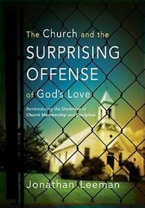 The-Church-and-the-Surprising-Offense-of-God-039-s-Love-Reintroducing-the-Doctrines