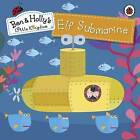 Ben and Holly's Magical Kingdom: Elf Submarine by Ladybird Books (Paperback, 2015)