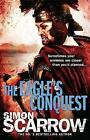 The Eagle's Conquest (Eagles of the Empire 2) by Simon Scarrow (Paperback, 2008)