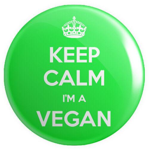 Keep Calm I/'m A Vegan BUTTON PIN BADGE 25mm 1 INCH Vegetarian Veganism Green