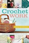 Crochet Work: Adapted from the Encyclopedia of Needlework by Therese de Dillmont (Paperback / softback, 2013)