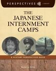 The Japanese Internment Camps by Rachel A Bailey (Paperback / softback, 2014)