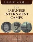 The Japanese Internment Camps: A History Perspectives Book by Rachel A Bailey (Paperback / softback, 2014)