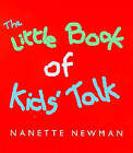 The Little Book of Kids' Talk by Nanette Newman (Paperback, 1999)