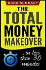 The Total Money Makeover: Summarized for Busy People by Book Summary (Paperback / softback, 2016)