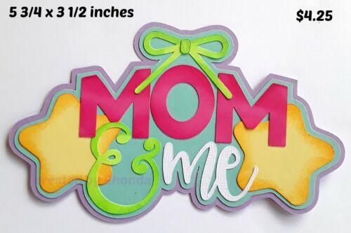 MOM /& ME TITLE girl everyday scrapbook premade paper piecing  3D die cut