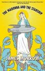 The Madonna and the Starship by James Morrow (Paperback, 2014)