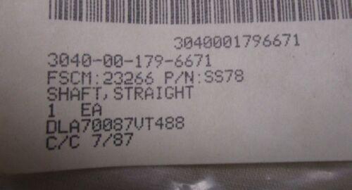 New NSN3040-00-179-6671  P//N SS78 Straight Shaft