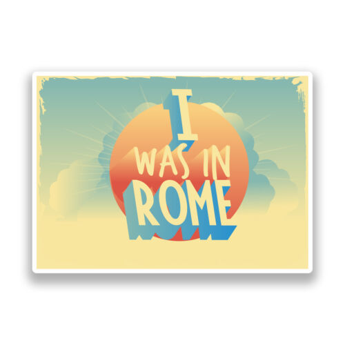2 x I Was In Rome Vintage Vinyl Stickers Travel Luggage #7278