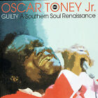 Guilty by Oscar Toney, Jr. (CD, Sep-2006, MSI Music Distribution)