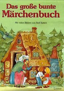 Das-grosse-bunte-Maerchenbuch-die-schonsten-und-bekanntes-Buch-Zustand-gut