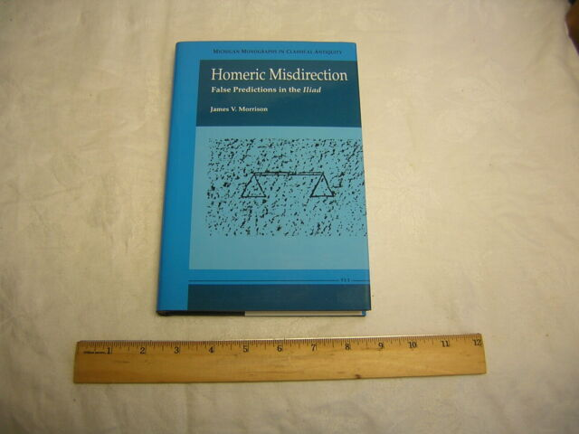 Michigan Monographs in Classical Antiquity: Homeric Misdirection by Morrison