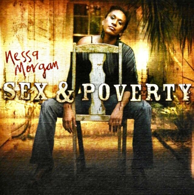 Sex & Poverty by Nessa Morgan (CD) LIKE NEW!