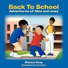 Back To School: Adventures of Alex and Joey by Bianca Gray (Paperback, 2013)