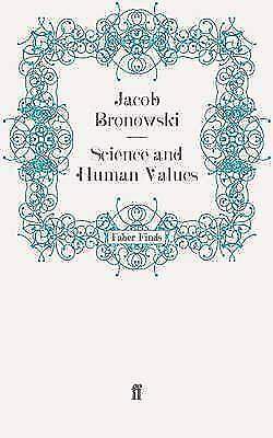 Science and Human Values, Paperback by Bronowski, Jacob, Brand New, Free P&P ...