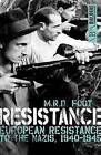 Resistance: European Resistance to the Nazis, 1940-1945 by M. R. D. Foot (Paperback, 2016)