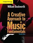 Cengage Advantage a Creative Approach to Music Fundamentals 9781285446202