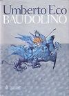 BAUDOLINO - UMBERTO ECO - ROMANZO BOMPIANI COPERTINA RIGIDA CON SOVRACOPERTA