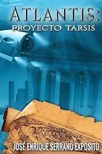 Atlantis: Proyecto Tarsis by Jose Serrano Exposito (2015, Paperback)