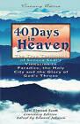 40 Days in Heaven: The True Testimony of Seneca Sodi's Visitation to Paradise, the Holy City and the Glory of God's Throne by Rev Elwood Scott (Paperback / softback, 2010)