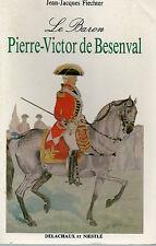 LE BARON PIERRE-VICTOR DE BESENVAL, par Jean-Jacques FIECHTER, DELACHAUX&NIESTLE