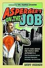 Asperger's on the Job: Must-Have Advice for People with Asperger's or High Functioning Autism and Their Employers, Educators and Advocates by Rudy Simone (Paperback, 2010)