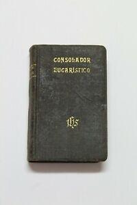 Antiguo Libro Religioso CONSOLADOR EUCARISTICO Año 1916 - Editor Gustavo Gili.
