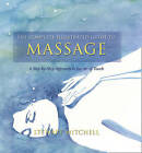 Massage: A Step-by-step Approach to the Healing Art of Touch by Stewart Mitchell (Paperback, 2011)