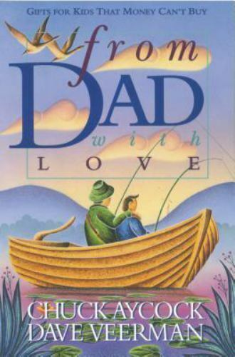 NEW - From Dad, With Love by Aycock, Chuck; Veerman, David