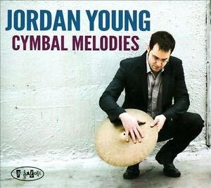 Cymbal-Melodies-Digipak-by-Jordan-Young-CD-2012-Positone