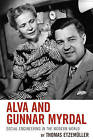 Alva and Gunnar Myrdal: Social Engineering in the Modern World by Thomas Etzemuller (Paperback, 2016)