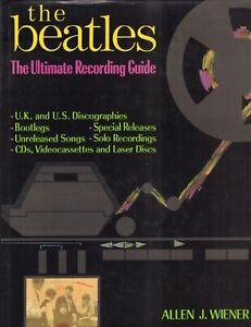 THE-BEATLES-THE-ULTIMATE-RECORDING-GUIDE-Allen-J-Wiener