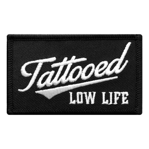 3.0 X 2.0 -TL1 Tattooed Low Life EMBROIDERED IRON ON FUNNY PATCH BY MILTACUSA