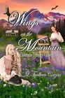 Wings on the Mountain: Colorado Trilogy - Book Two by L Faulkner- Corzine (Paperback / softback, 2015)