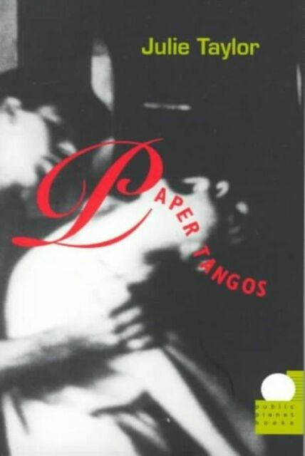 Paper Tangos by Julie Taylor (Paperback, 1998)