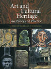 Art and Cultural Heritage: Law, Policy and Practice by Cambridge University Press (Paperback, 2009)