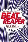 Beat the Reaper: A Novel by Josh Bazell (Paperback, 2009)
