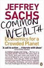 Common Wealth: Economics for a Crowded Planet by Jeffrey Sachs (Paperback, 2009)
