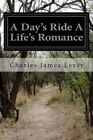 A Day's Ride a Life's Romance by Charles James Lever (Paperback / softback, 2014)