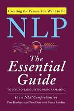 The Essential Guide to Neuro-Linguistic Programming by Susan Sanders, Tom Hoobyar and Tom Dotz (2013, Paperback)