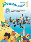Alfred's Kid's Ukulele Course, Level 1: The Easiest Ukulele Method Ever! by Ron Manus, L C Harnsberger (Mixed media product, 2010)
