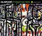 Quetzal - Imaginaries (2012)