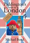 Paddington's Guide to London by Michael Bond (Paperback, 2011)