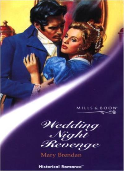 Wedding Night Revenge (Mills & Boon Historical) By Mary Brendan